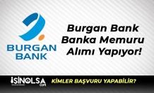 Burgan Bank Banka Memuru Alımı Yapıyor!