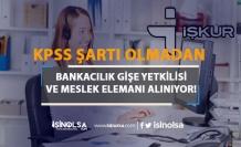 İŞKUR Üzerinden Bankacılık Gişe Görevlisi ve Sigortacılık Meslek Elemanı Alınıyor