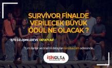 Survivor'da Finalde Verilecek Büyük Ödül Ne Olacak?