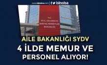 Aile Bakanlığı SYDV 4 İlde Memur ve Personel Alım İlanı Yayımladı