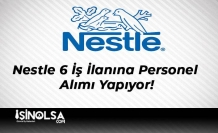 Nestle 6 İş İlanına Personel Alımı Yapıyor!
