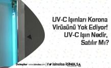 UV-C Işınları Korona Virüsünü Yok Ediyor! UV-C Işın Nedir, Satılır Mı?