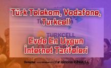 2021 Yılı Uygun Evde Sabit İnternet Tarifeleri ve Paketleri
