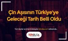 Çin Aşısının Türkiye'ye Geleceği Tarih Belli Oldu