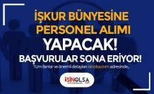 İŞKUR Bünyesinde Çalışacak Sözleşmeli Personel Alımı Sona Eriyor!