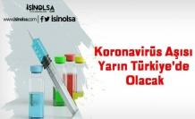 Koronavirüs Aşısı Yarın Türkiye'de Olacak