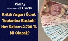 Kritik Asgari Ücret Toplantısı Başladı! Net Rakam 2.700 TL Mi Olacak?