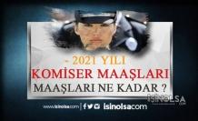 Komiser Maaşları 2021