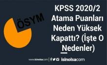 KPSS 2020/2 Atama Puanları Neden Yüksek Kapattı? (İşte O Nedenler)