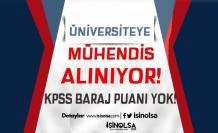 KPSS Baraj Puanı Olmadan Üniversiteye Mühendis Alımı İlanı Yayımlandı!
