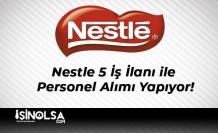 Nestle 5 İş İlanı ile Personel Alımı Yapıyor!