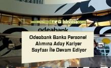 Odeabank Banka Personel Alımına Aday Kariyer Sayfası İle Devam Ediyor