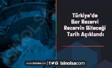 Türkiye'de Bor Rezervi ve Rezervin Biteceği Tarih Açıklandı