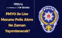 PMYO ile Lise Mezunu Polis Alımı Ne Zaman Yayımlanacak?