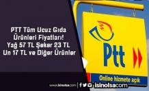 PTT Tüm Ucuz Gıda Ürünleri Fiyatları! Yağ 57 TL Şeker 23 TL Un 17 TL