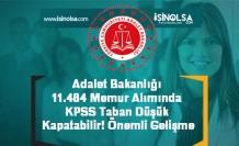 Adalet Bakanlığı 11.484 Memur Alımında KPSS Taban Düşük Kapatabilir! Önemli Gelişme