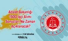 Adalet Bakanlığı 1500 İşçi Alımı Sonuçları Ne Zaman Açıklanacak?