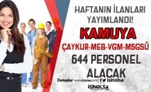 Haftanın Kamu İŞKUR İlanları: ÇAYKUR-MEB-VGM-MSGSÜ 644 Personel Alacak!