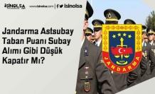 Jandarma Astsubay Taban Puanı Subay Alımı Gibi Düşük Kapatır Mı?
