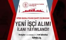Kültür Bakanlığı KPSS baraj Puanı Olmadan Yeni İşçi Alımı İlanı Yayımladı!