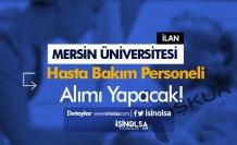 Mersin Üniversitesi İŞKUR İle Hasta Bakım Personeli Alımı Yapıyor