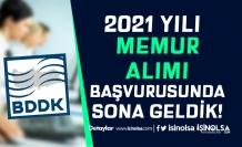 2021 yılı BDDK Memur Alımı Başvurularında Sona Geldik!