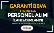 Garanti BBVA 3 Farklı İlde Banka Personeli (Müşteri Danışmanı) Alımı Yapıyor!
