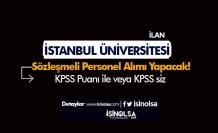 İstanbul Üniversitesi KPSS'li KPSS'siz Personel Alım İlanı Yayımlandı!