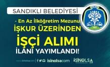 Sandıklı Belediyesi En Az İlköğretim Mezunu İŞKUR İle İşçi Alımı Yapacak!