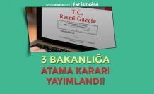 3 Bakanlığa (Aile, Kültür ve Çalışma )  Atama Kararı Resmi Gazetede
