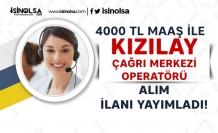 Kızılay 4000 TL Maaş İle Çağrı Merkezi Operatörü Alım İlanı Yayımladı!