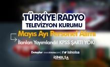 Türkiye Radyo Televizyon Kurumu Mayıs Ayı KPSS siz Personel Alımı İlanları