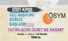 2021-KPSS Geç Başvurusu Başladı! Ücret Ne Kadar?
