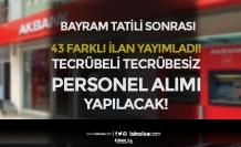 Akbank Bayram Tatili Sonrası 43 Farklı Personel Alımı İlanı Yayımladı