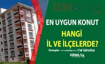 Konut Almak İçin Türkiye'nin En Uygun İl Ve İlçeleri Hangileridir ?