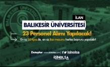 Balıkesir Üniversitesi 23 Sözleşmeli Personel Alımı! En az lise ve KPSS 60 İle