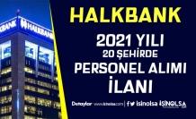 Halkbank 20 Şehirde Şubelere 2021 Yılı Personel Alımı İlanı Başladı