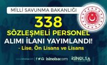 MSB 338 Sözleşmeli Personel Alımı Yapacak! Lise, Ön Lisans ve Lisans