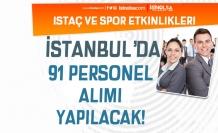 İstanbul İSTAÇ ve Spor Etkinlikleri KPSS siz 91 Personel Alımı Yapıyor