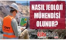 Nasıl Jeoloji Mühendisi Olabilirim ?