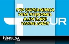 Çevre Temizliği Kapsamında Yeni TYP Personel Alım İlanı Yayımlandı!