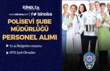 EGM Polisevi Şube Müdürlüğü İlköğretim Mezunu 30 İşçi Personel Alıyor!