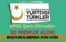 YTB KPSS Şartı Olmadan Memur Alımı Başvuruları Sona Eriyor!