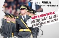 Milli Savunma Bakanlığı TSK Astsubay Alımı Seçim Aşamaları Nedir?