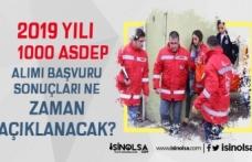 2019 Yılı 1000 ASDEP Personeli Alımı Sonuçları Ne Zaman Açıklanacak?