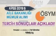ÖSYM Aile Bakanlığı KPSS 2019/6 Tercih Sonuçları Açıklandı!