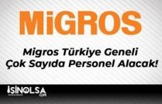 Migros Türkiye Geneli Çok Sayıda Personel Alacak!