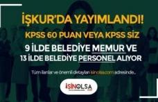 İŞKUR Belediye İlanları: KPSS 60 İle 9 İlde Memur ve KPSS Siz 12 İlde Personel Alımı