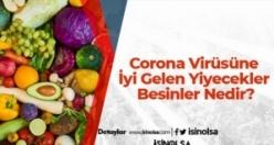 Corona Virüse Karşı Bağışıklığı Güçlendirecek Besinler Listesi