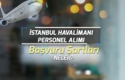 İstanbul Havalimanına Personel Alımı Yapılacak! Başvuru Şartları!